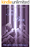 True Blue, The Blue Series Volume 6