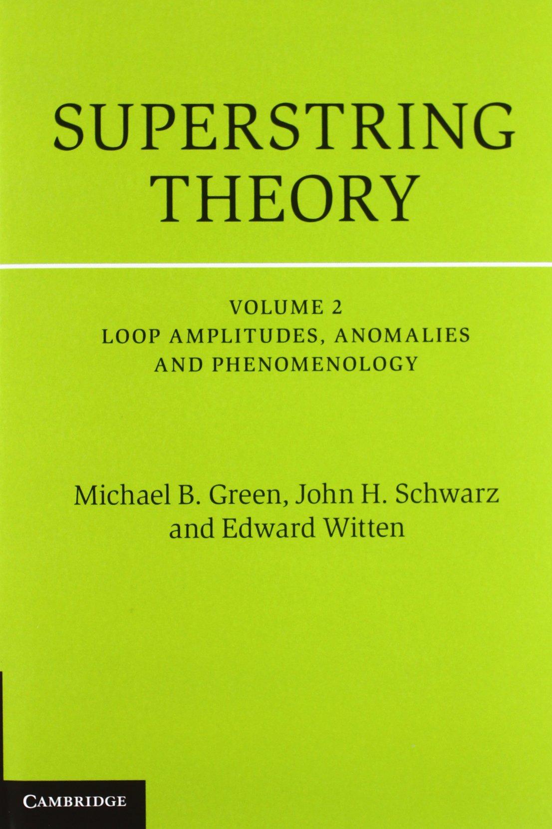 Superstring Theory 2 Volume Hardback Set: 25th Anniversary Edition (Cambridge  Monographs on Mathematical Physics): Amazon.co.uk: Michael B. Green, ...