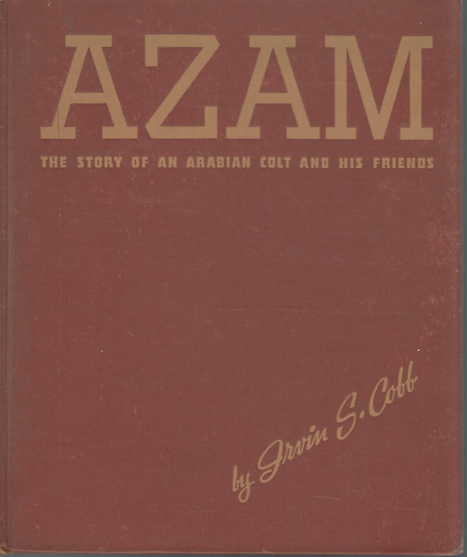 Azam;: The story of an Arabian colt and his friends,