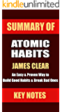 SUMMARY: ATOMIC HABITS: An Easy & Proven Way to Build Good Habits & Break Bad Ones (UNOFFICIAL SUMMARY: Lesson Learns from JAMES CLEAR's book Book 1)