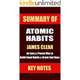 SUMMARY: ATOMIC HABITS: An Easy & Proven Way to Build Good Habits & Break Bad Ones (UNOFFICIAL SUMMARY: Lesson Learns from JA