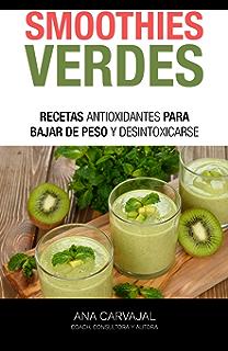 Smoothies verdes: Recetas antioxidantes para bajar de peso y desintoxicarse (Spanish Edition)