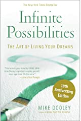 Infinite Possibilities (10th Anniversary): The Art of Living Your Dreams Kindle Edition