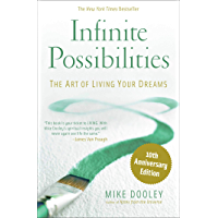 Infinite Possibilities (10th Anniversary): The Art of Living Your Dreams (English Edition)