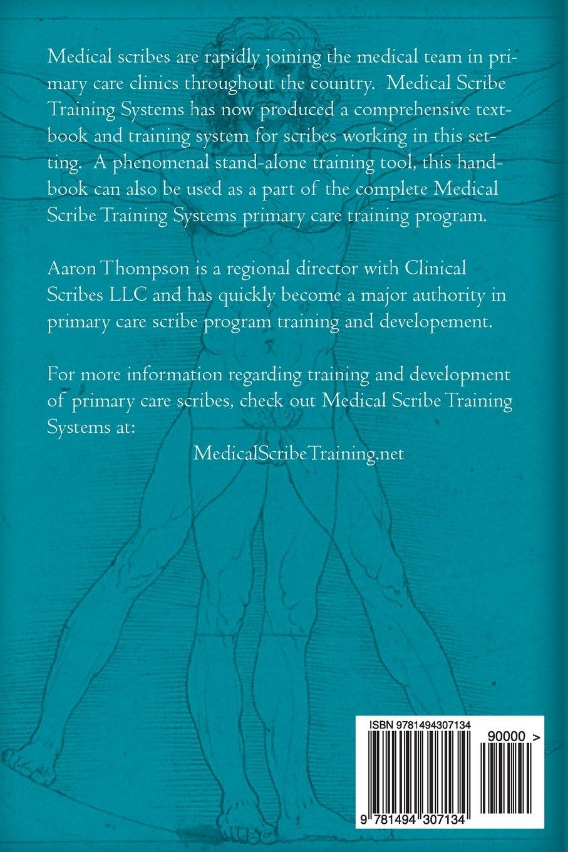 The Ultimate Medical Scribe Handbook: Primary Care Edition: Aaron Thompson,  Sibel Dikmen, Kyle Kingsley MD: 9781494307134: Amazon.com: Books