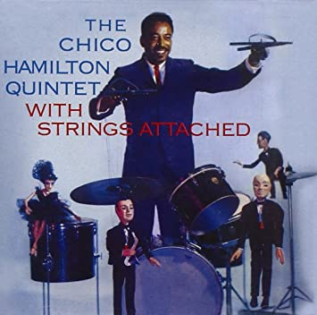 Amazon   The Chico Hamilton Quintet With Strings Attached (Chico ...