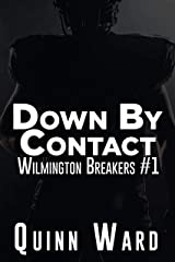 Down By Contact: A Second Chance Gay Sports Romance (Wilmington Breakers Book 1) Kindle Edition