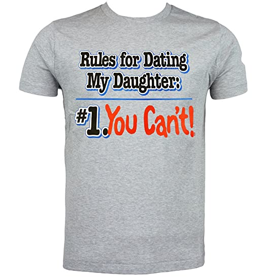 Rules for dating my daughter shirt you cant