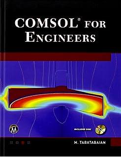 Multiphysics Modeling Using COMSOL5 and MATLAB: Roger W