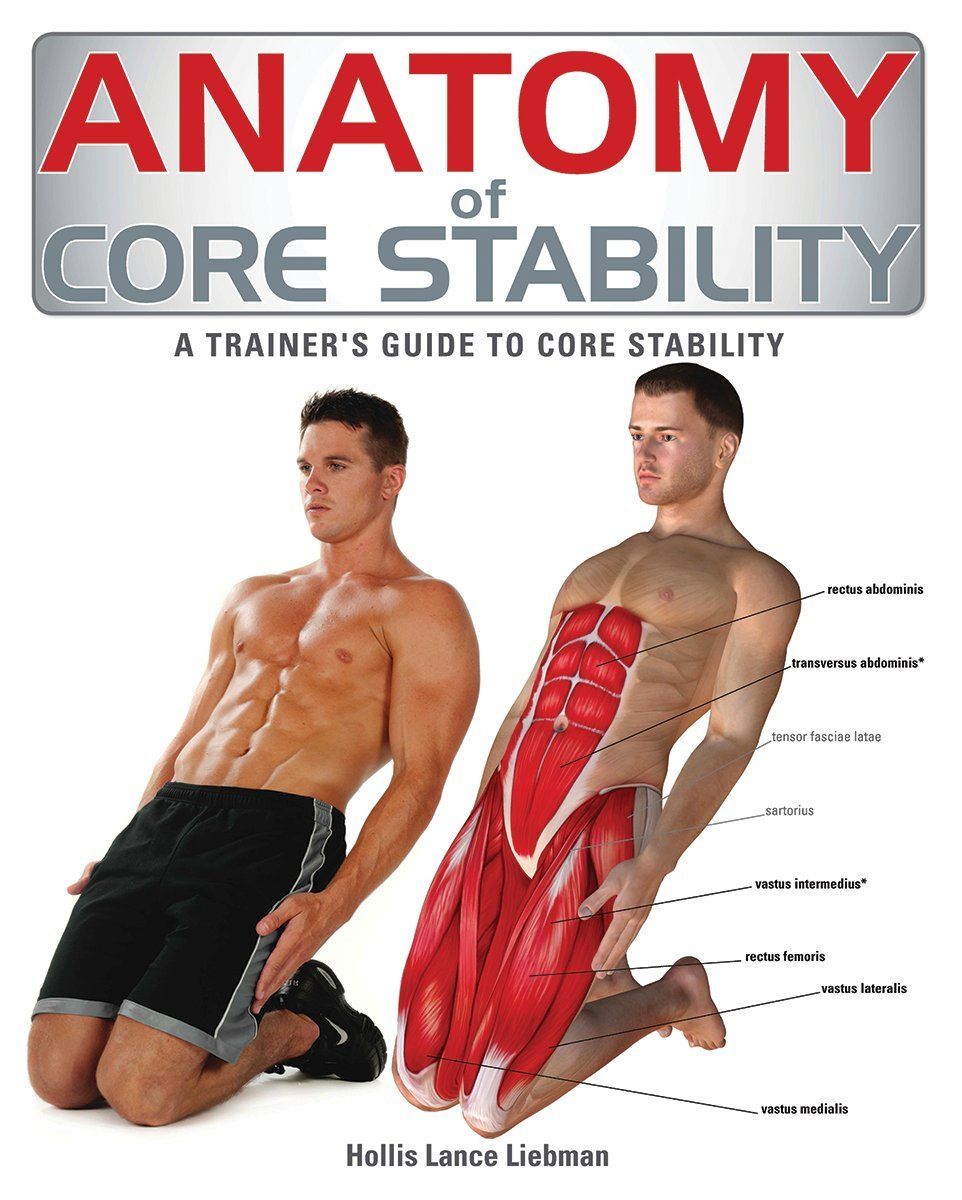 Anatomy of Core Stability: A Trainer\'s Guide to Core Stability ...