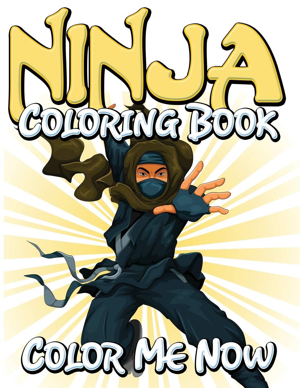 Ninja Coloring Book: Color Me Now: Amazon.es: Speedy ...