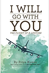 I Will Go with You: The Flight Of A Lifetime Paperback