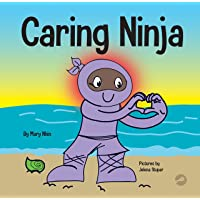 Caring Ninja: A Social Emotional Learning Book For Kids About Developing Care and Respect For Others (Ninja Life Hacks)