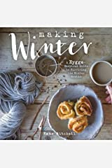 Making Winter: A Hygge-Inspired Guide to Surviving the Winter Months Hardcover