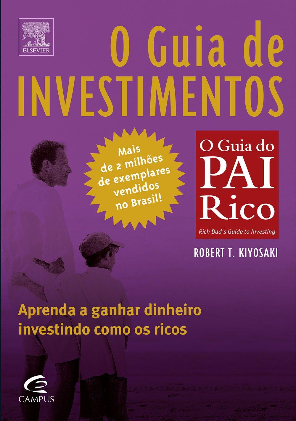 O Guia de Investimentos - Coleção Pai Rico