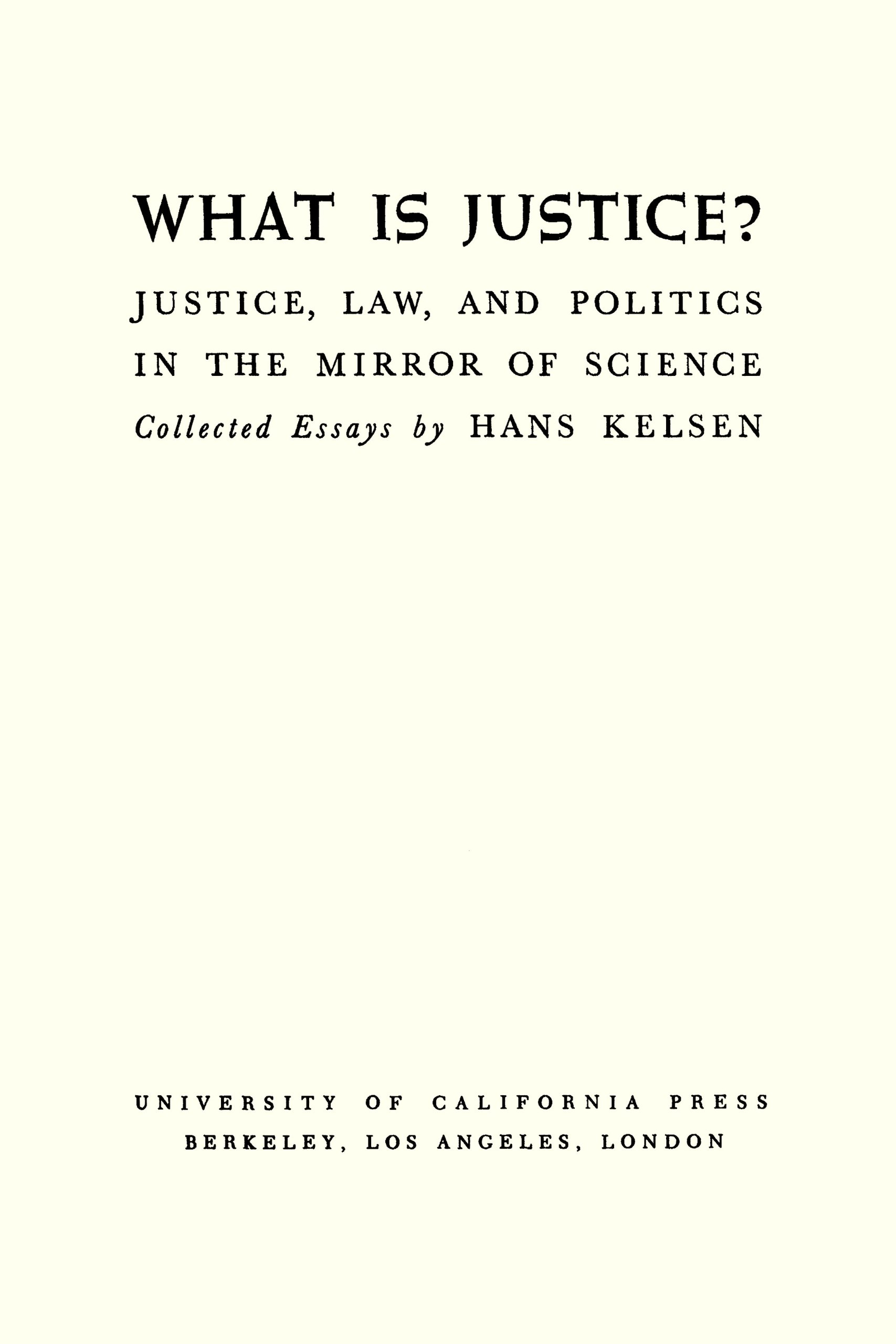 what is justice justice law and politics in the mirror of what is justice justice law and politics in the mirror of science hans kelsen 9781616193959 com books