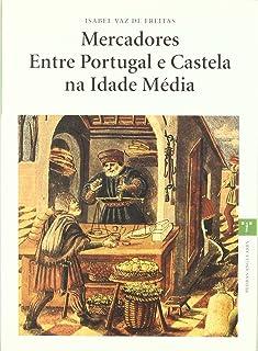 Mercadores Entre Portugal e Castela na Idade Média