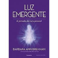 Luz emergente - Nova edição: a Jornada da Cura Pessoal