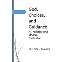 God, Choices, and Guidance: A Theology for a Modern Civilization