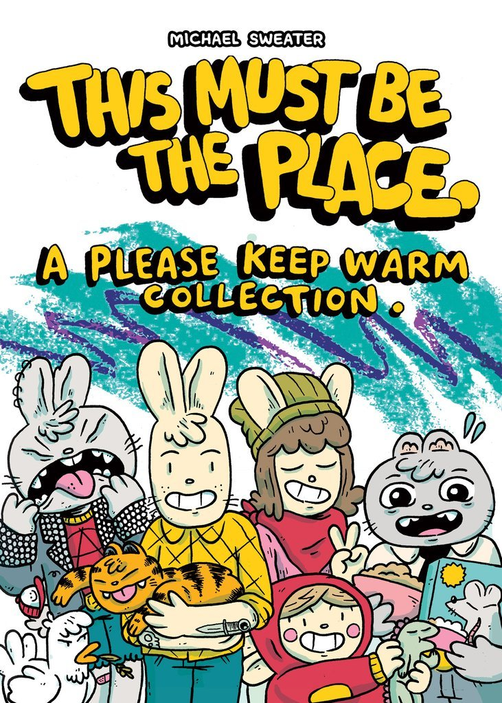 This Must Be The Place: A Please Keep Warm Collection Comic by Silver Sprocket PDF