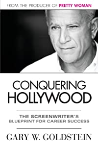 Conquering Hollywood: The Screenwriter's Blueprint for Career Success
