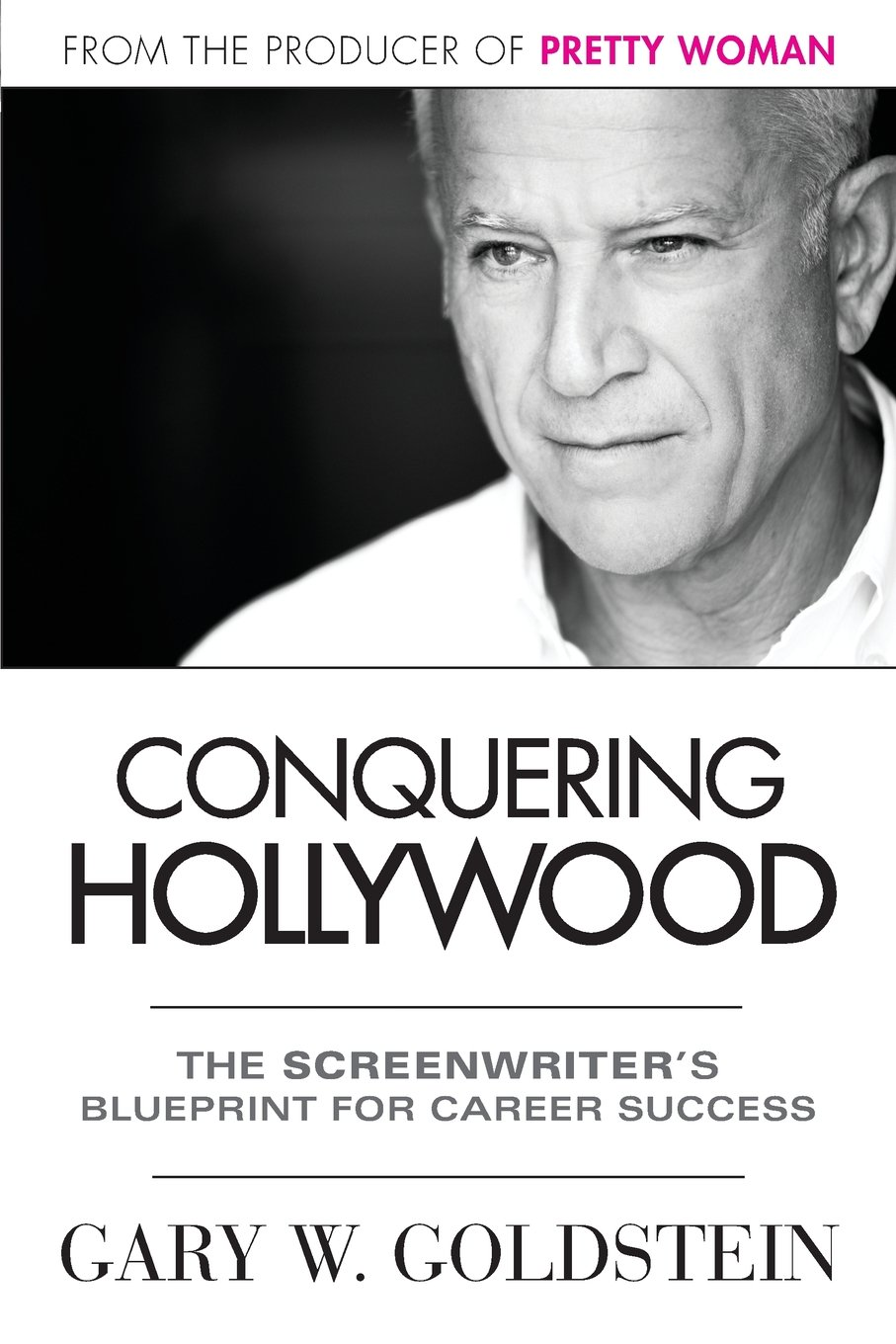 Conquering hollywood the screenwriters blueprint for career conquering hollywood the screenwriters blueprint for career success gary w goldstein jeanne mccafferty 9780989715201 amazon books malvernweather Gallery