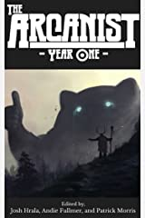 The Arcanist: Year One: Over 50 Bite-Sized Science Fiction and Fantasy Stories Kindle Edition