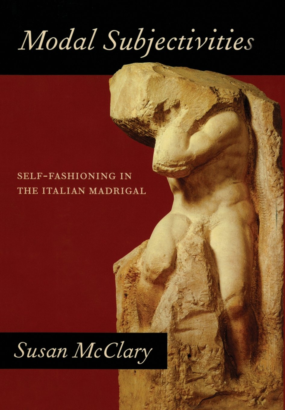 Read Online Modal Subjectivities: Self-Fashioning in the Italian Madrigal PDF
