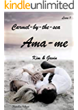 Ama-me : Kim & Gavin (Carmel-by-the-sea Livro 1)