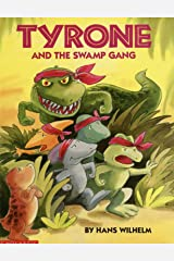 Tyrone and the swamp gang Kindle Edition