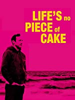 Life's No Piece of Cake