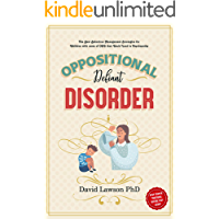 Oppositional Defiant Disorder: The Best Behaviour Management Strategies for Children with cases of ODD that Could Lead to Psychopathy - Stop Temper Tantrums Before They Start!