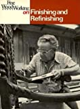 Fine Woodworking on Finishing and Refinishing: 34 Articles