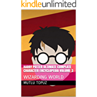 Harry Potter Ultimate Complate Character Encyclopedia Volume 3:
