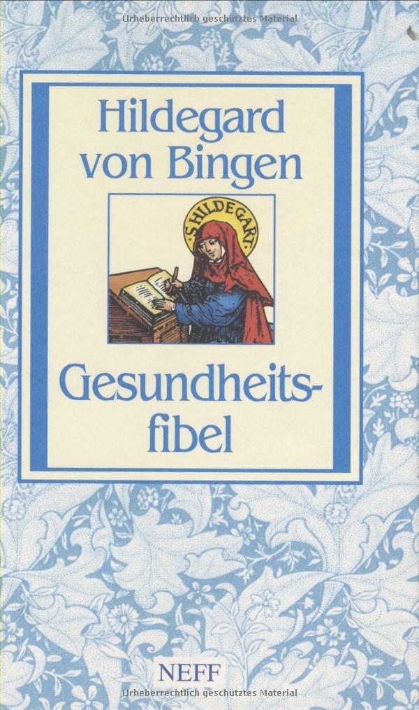 Gesundheitsfibel: Hildegard von Bingen