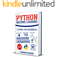 Python Machine Learning: A Guide For Beginners (2nd Edition)