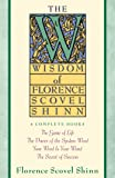 The Wisdom of Florence Scovel Shinn: 4 Complete Books