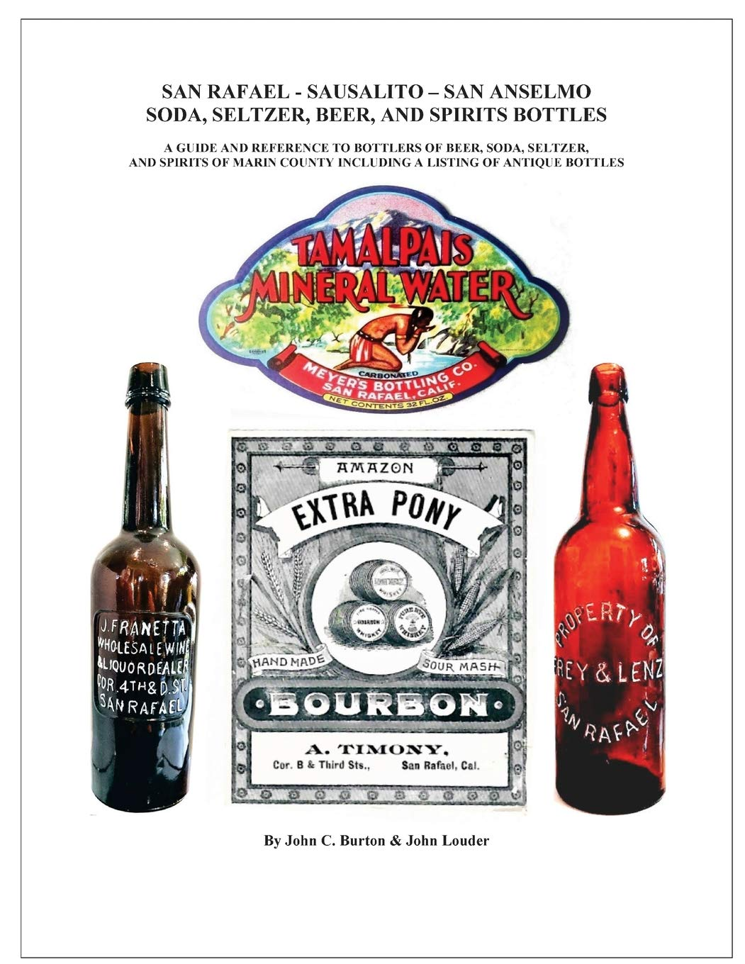 San Rafael - Sausalito - San Anselmo Bottles: Guide and Reference to Bottles of Beer, Soda, Seltzer, and Spirits of Marin County
