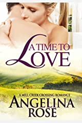 A Time To Love (A Mill Creek Crossing Romance Book 2)