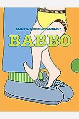 Babbo: Ogni babbo è diverso, ma c'è una cosa che hanno tutti in comune… (Italian Edition) Kindle Edition