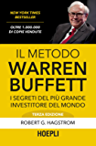 Il metodo Warren Buffett: I segreti del più grande investitore del mondo (Business & technology) (Italian Edition)