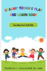 Granny Trisha's Play and Learn Book: Fun Ideas for Little Kids Kindle Edition