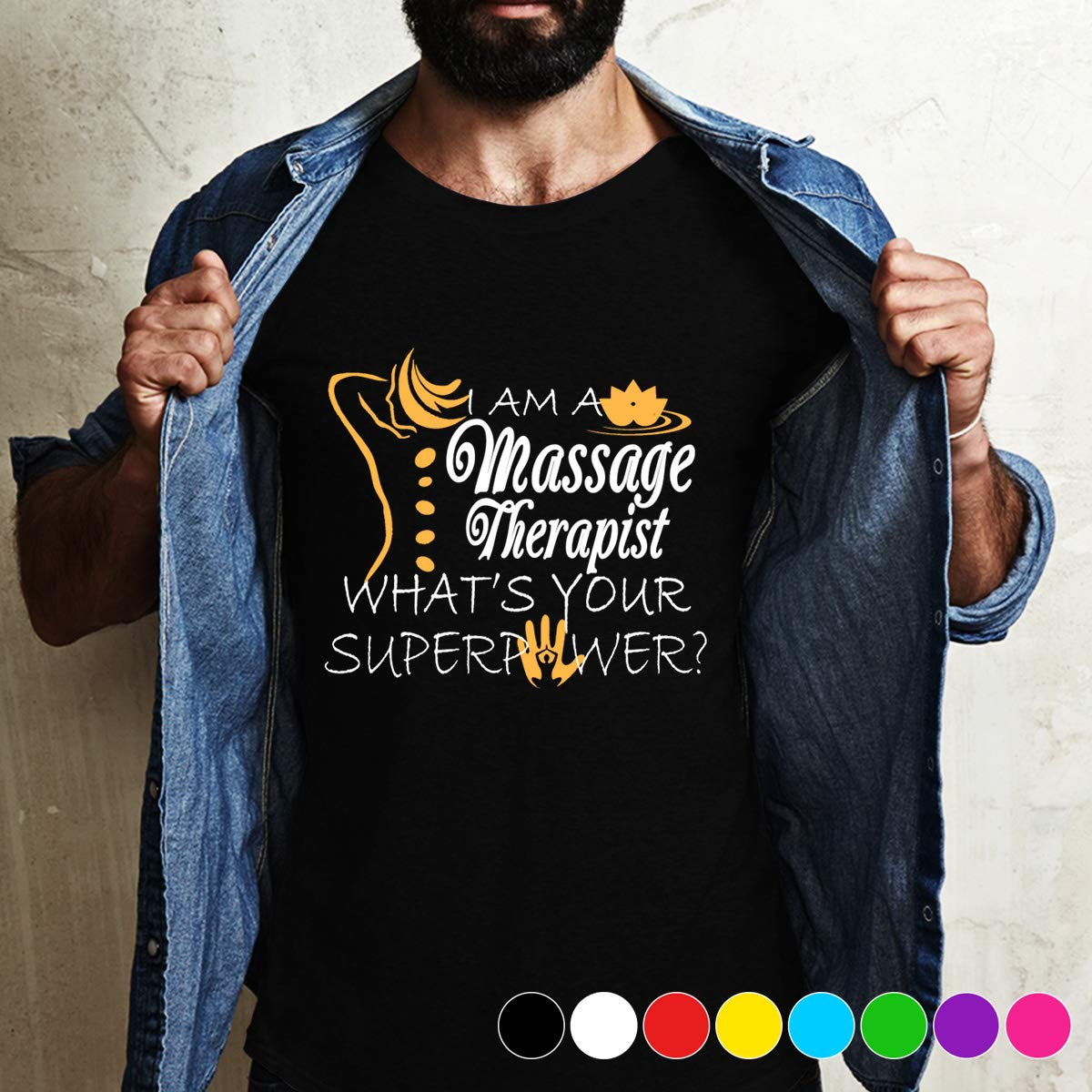 Therapist Im A Massage Therapist Whats Your Superpower Hes Been Seeing A Therapist To Try To Control His Anger T Shirt For Best Time