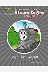 An Introduction to How a Steam Engine Works Sing-A-Long Storybook Kindle Edition