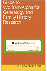Guide to Wolfram|Alpha for Genealogy and Family History Research Kindle Edition