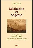 Méditation et sagesse: Les enseignements d'un maître bouddhiste de la Tradition de la Forêt Tome 1