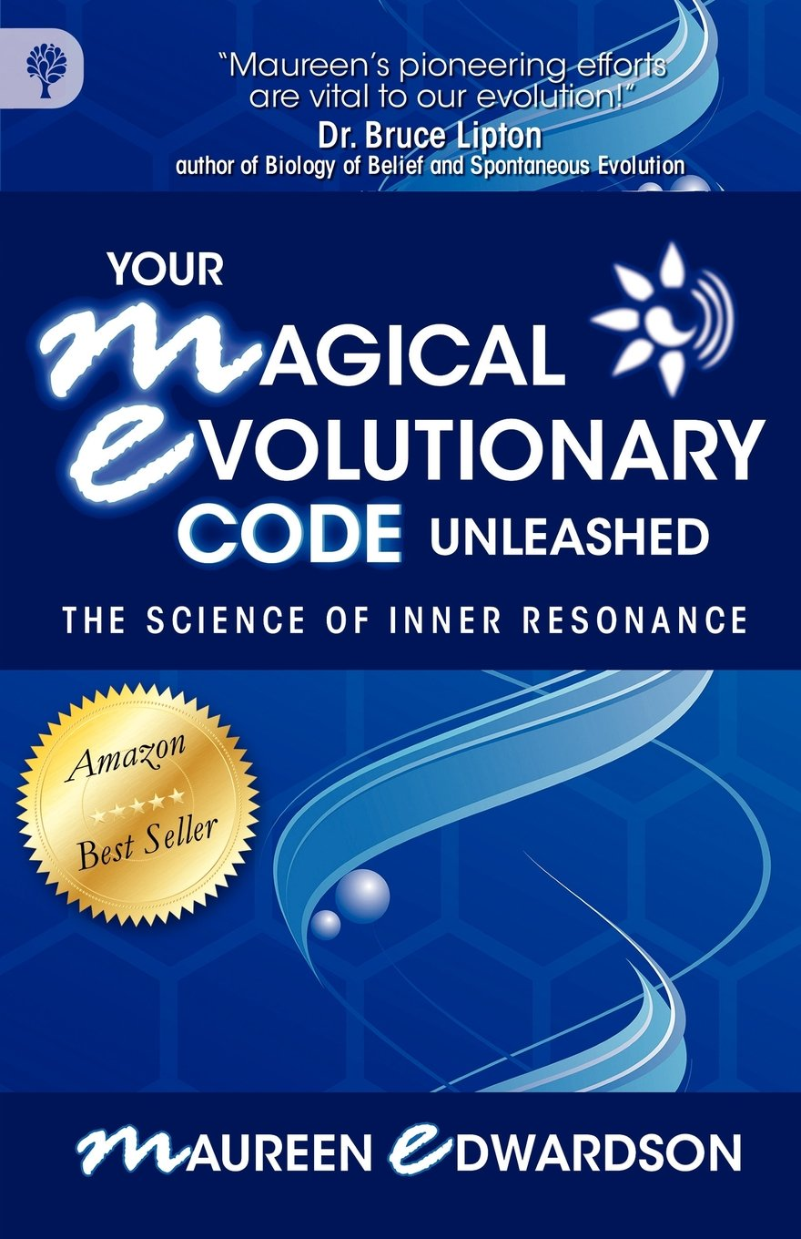 Read Online Your Magical Evolutionary Code Unleashed: The Science of Inner Resonance pdf
