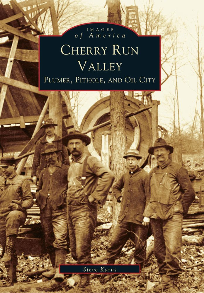 Cherry Run Valley: Plumer, Pithole, and Oil City (PA) (Images of America) ebook