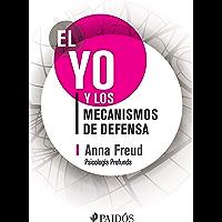 El yo y los mecanismos de defensa (Spanish Edition)