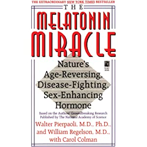 The Melatonin Miracle: Natures Age-Reversing, Disease-Fighting, Sex-Enha